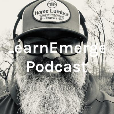 LearnEmerge Podcast. People are doing awesome things. Learn. Emerge.