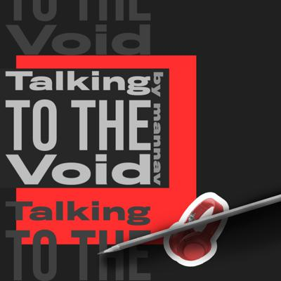 Talking to the Void