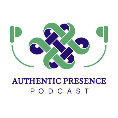 Authentic Presence - Exploring the Heart of Living and Dying
