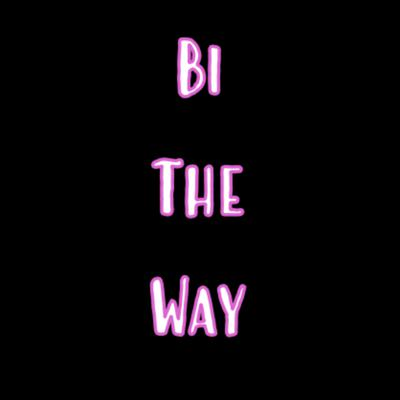 Bi The Way With CT