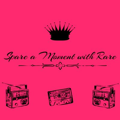 Spare a Moment with Rare