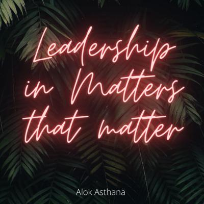 Leadership in Matters that matter