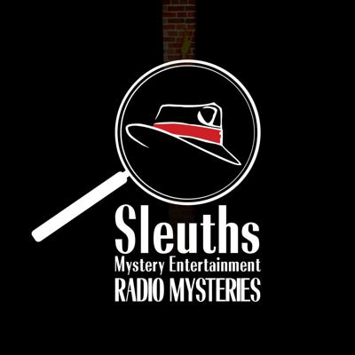 Sleuths Mystery Entertainment presents original Interactive radio mystery-comedies. Listen to the show and play along at home. At Sleuths Mystery Radio you hear the show, play the game, and solve the mystery. Support this podcast: https://anchor.fm/sleuthsmystery/support