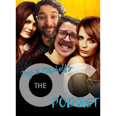 Jay & Mitchell's The O.C. Podcast