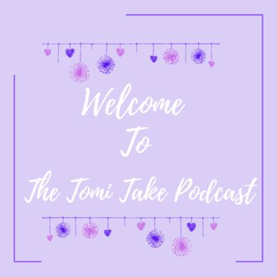 The Tomi Take Podcast