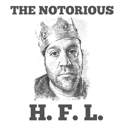 The Notorious HFL