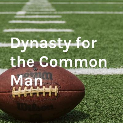 Dynasty for the Common Man
