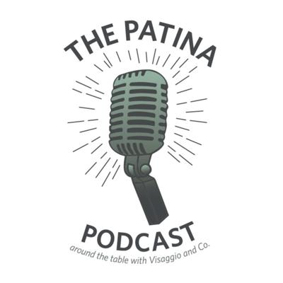 Patina Podcast | Around the Table with Visaggio & Co.