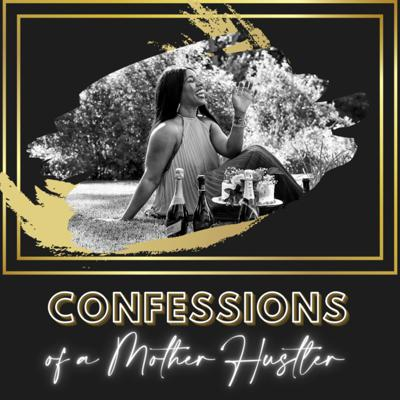 Confessions of a Mother Hustler