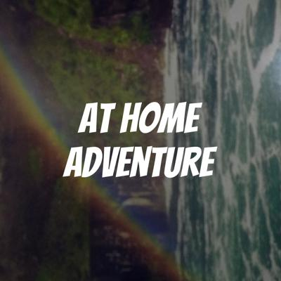 At Home Adventure
