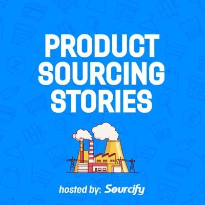 Product Sourcing Stories
