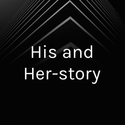 His and Her-story