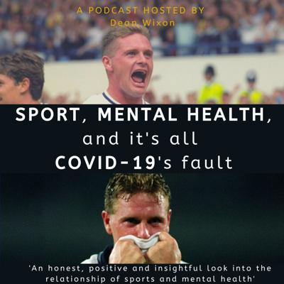 Sport, Mental Health and it's all COVID-19's Fault