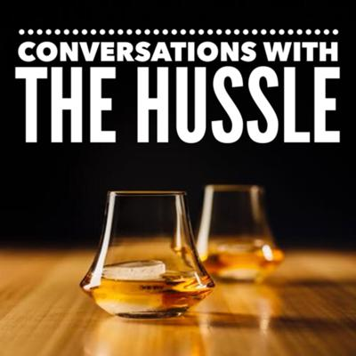 Conversations with The Hussle
