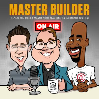 Master Builder : Real Estate and Mortgage Podcast