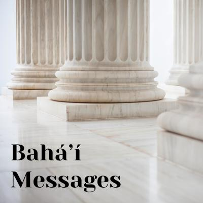 Bahá'í Messages Podcast