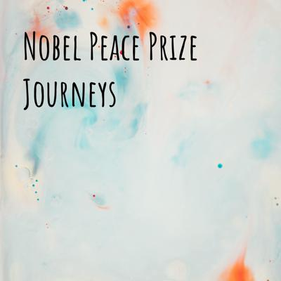 Nobel Peace Prize Journeys