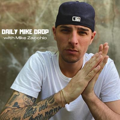 Daily Mike Drop