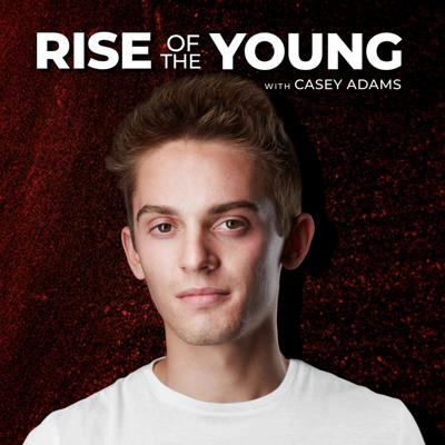 Welcome to Rise of The Young, on this podcast 20 year old Casey Adams sits down with successful entrepreneurs ranging from billionaires, social media experts, real estate investors, fashion designers, and all the way to professional athletes. Rise of The Young is meant to bring you the most cutting edge business stories and strategies that can help you get ahead in your business. The new generation of entrepreneurs are the future, and Rise of The Young is here to help you get ahead in your life.