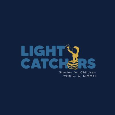 Lightcatchers Podcast: Stories for Children