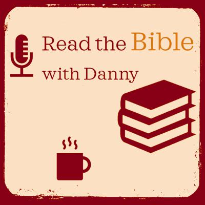 Read the Bible with Danny