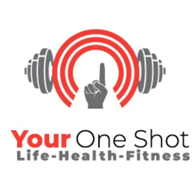 Your One Shot-Life, Health and Fitness