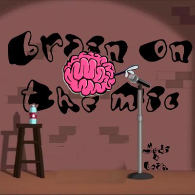 Brain On The Mic
