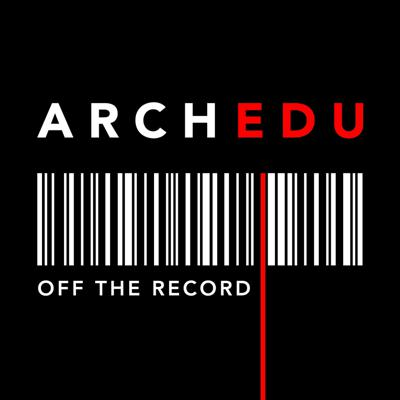 Architectural Education | Off the Record