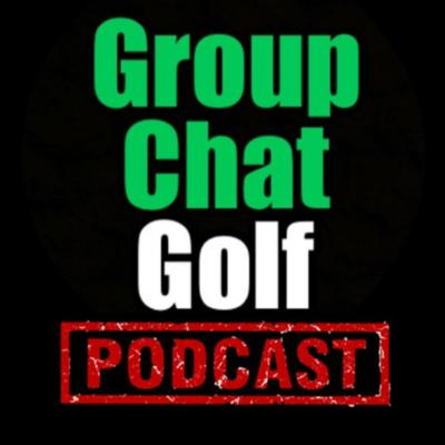 The Groupchat Golf Podcast