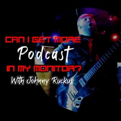 Can I Get More Podcast In My Monitor? with Johnny Ruckus