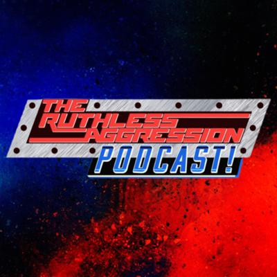 The Ruthless Aggression Podcast