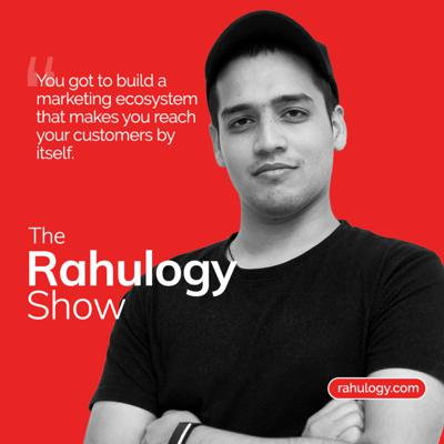 The Rahulogy Show   A Growth Marketing Podcast