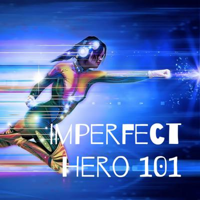Imperfect Hero 101