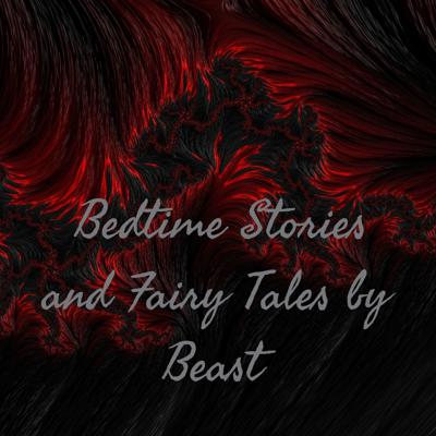 Bedtime Stories and Fairy Tales by Beast
