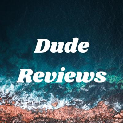 Dude Reviews