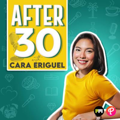 After 30 with Cara Eriguel