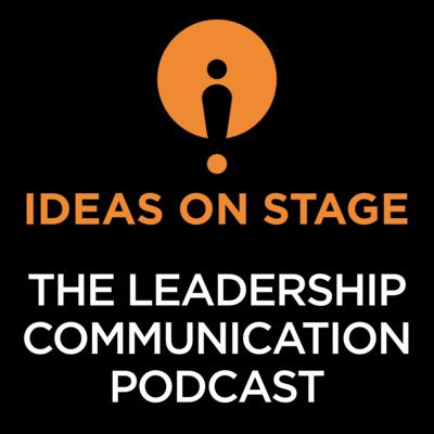 Ideas on Stage - The Leadership Communication Podcast