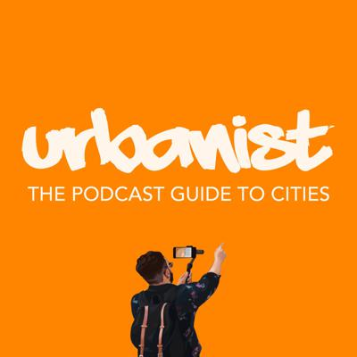 Urbanist: Podcast Guide to Cities