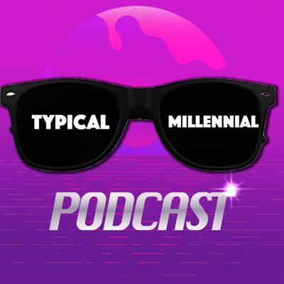 The Typical Millennial Podcast