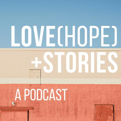 Love Hope and Stories