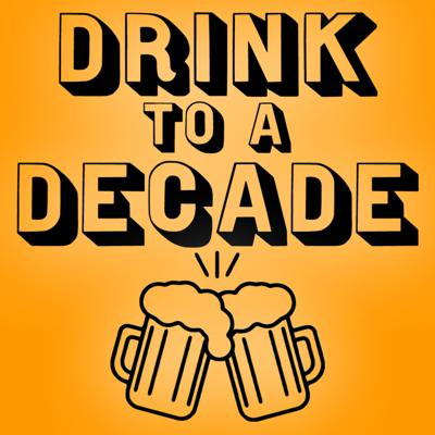 Drink To A Decade - A Movie Anniversary Podcast