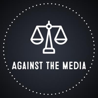Against the Media is about debunking fake news, headlines, clickbait and reports that have an agenda behind them. Politics aside, it's about using common sense and doing what best for you. Both Democrats and Republicans say dumb things. If it's false or misleading, I'm going to call them out. In a world where the the media lies and sells fear or politicians have a hidden agenda, I will call them out. Come join me on this journey where we can expose these people together and spread truth, not fear.   Follow us on Twitter at www.Twitter.com/AgainstMediaPod