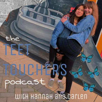 The Teet Touchers Podcast