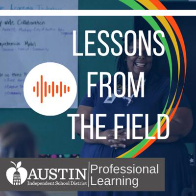 Lessons from the Field - Austin ISD Professional Learning