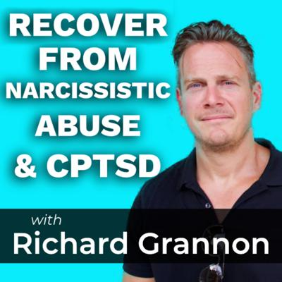 Fix CPTSD Podcast   Psychology and Philosophy in Narcissistic Times with Richard Grannon