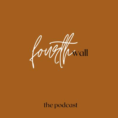 Fourth Wall: the podcast