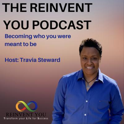 Reinvent You | Becoming who you were meant to be