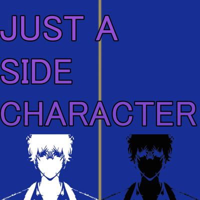 Just a side character