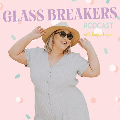 GLASS BREAKERS PODCAST