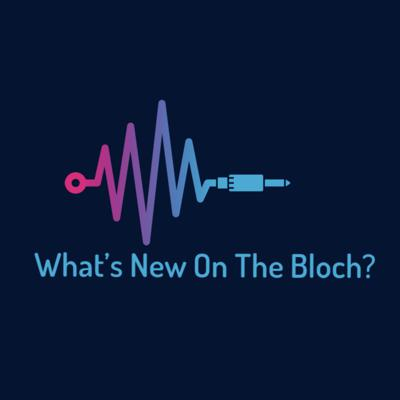 What's New On The Bloch?